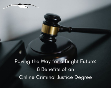 Paving the Way for a Bright Future: 8 Benefits of an Online Criminal Justice Degree