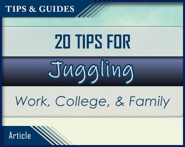 20 Tips for Juggling Work, College, and Family