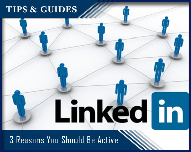 Picture of 3 Reasons You Should Be Active on LinkedIn