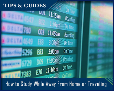 How to Study While Away From Home or Traveling