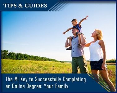 The #1 Key to Successfully Completing an Online Degree: Your Family