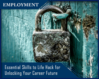 Essential Life Skills to Hack for Unlocking Your Career Future