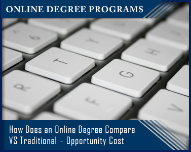 "Picture of Online Degrees VS Traditional Degrees – Comparing the ""Opportunity Cost"