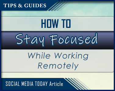 How to Stay Focused While Working Remotely