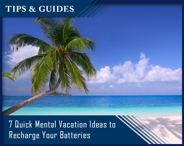 Picture of 7 Quick Mental Vacation Ideas to Recharge Your Batteries