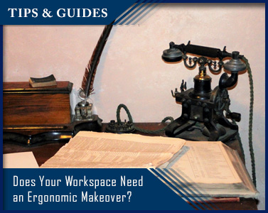 Does Your Workspace Need an Ergonomic Makeover?