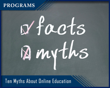 Ten Myths About Online Education Debunked