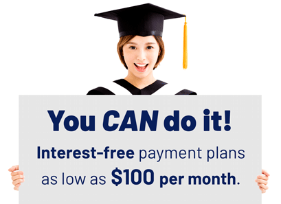 woman wearing grad cap holding sign that says, You CAN do it! Interest-free payment plans as low as $100 per month.
